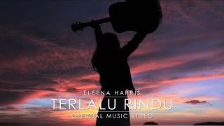 getlinkyoutube.com-Eleena Harris - Terlalu Rindu (Official Music Video)