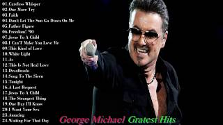 Best of George Michael - George Michael Greatest Hits Full Album 2017