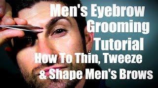 getlinkyoutube.com-Men's Eyebrow Grooming | How to Thin, Tweeze, and Shape Eyebrows