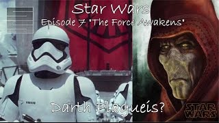 Darth Plagueis in Star Wars Episode 7 ? Who will be the Sith Master / Villain ?