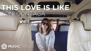 Toni Gonzaga - This Love Is Like (Official Music Video) width=