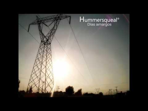 Dias Amargos de Hummersqueal Letra y Video
