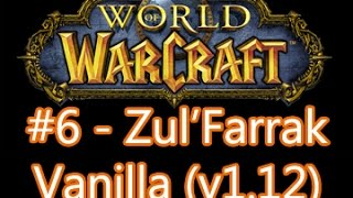 getlinkyoutube.com-World of Warcraft #6 - Nearly full-clearing the Zul'Farrak instance! (Private 1.12 Vanilla server)