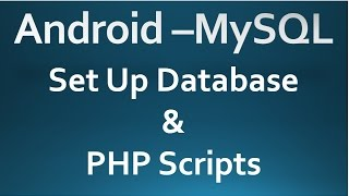 getlinkyoutube.com-Android - MySQL - 01 - Set Up Database & PHP Script.