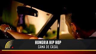 getlinkyoutube.com-Hungria Hip Hop - Cama de Casal (Videoclipe)