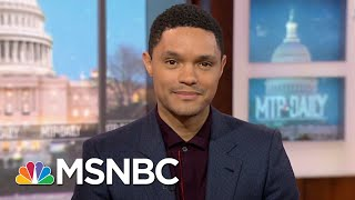Trevor Noah: 'The Best Comedy Is Informed By The Truth'   MTP Daily   MSNBC width=