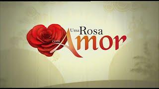 getlinkyoutube.com-Uma Rosa com Amor (2010) - íntegra do último capítulo