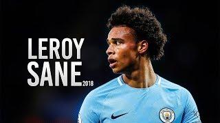Leroy Sane 2018 - InSane Speed Show, Dribbling Skills, Assists & Goals - HD