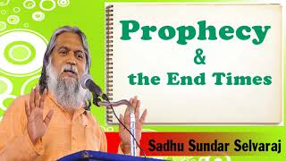 Sundar Selvaraj Sadhu July 3, 2018 | Prophecy & the End Times