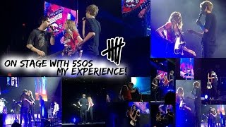 ON STAGE WITH 5SOS: MY EXPERIENCE!!!! 卌