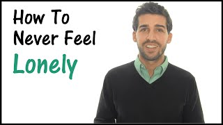 getlinkyoutube.com-How To Deal With Loneliness - Never Feel Lonely Again!