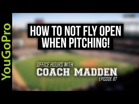How to NOT fly open when Pitching!  [Office Hours with Coach Madden] Ep.87