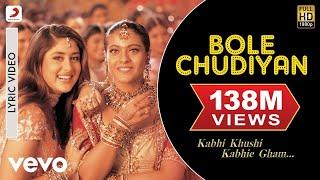 Bole Chudiyan  Lyric - Kabhi Khushi Kabhie Gham | Amitabh | SRK| Hrithik| Kajol | Kareena width=