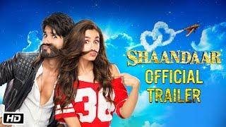 getlinkyoutube.com-Shaandaar | Official Trailer | Alia Bhatt & Shahid Kapoor