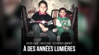 Hayce Lemsi & Volts Face (Frères Lumières) - T'es pas comme elle