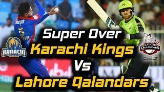 Lahore Qalandars vs Karachi Kings   Super Over   Lahore Qalandars Won   HBL PSL 2018
