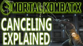 Mortal Kombat X Pro Tips - HOW TO CANCEL & WHAT IS CANCELING