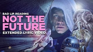 "getlinkyoutube.com-""NOT THE FUTURE"" -- Extended Lyric Video"
