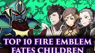 getlinkyoutube.com-BLAZINGKNIGHT Top 10 Fire Emblem Fates Children (FE:Fates-Athon)