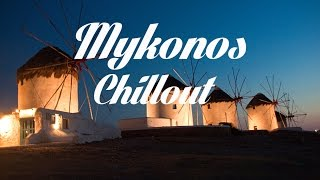 Relax Now: Beautiful MYKONOS Chillout and Lounge Mix Del Mar
