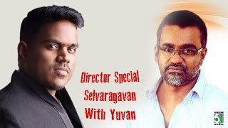 getlinkyoutube.com-Director Special - Selvaragavan Hits with Yuvan Shankar Raja