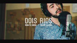 getlinkyoutube.com-Dois Rios - Renato Enoch / Fillipe Glauss
