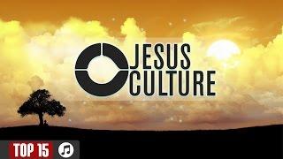 getlinkyoutube.com-Top 15  - Jesus Culture Worship Songs