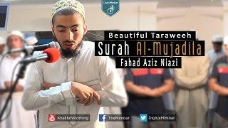 getlinkyoutube.com-Beautiful Taraweeh | Surah Al-Mujadila - Fahad Aziz Niazi