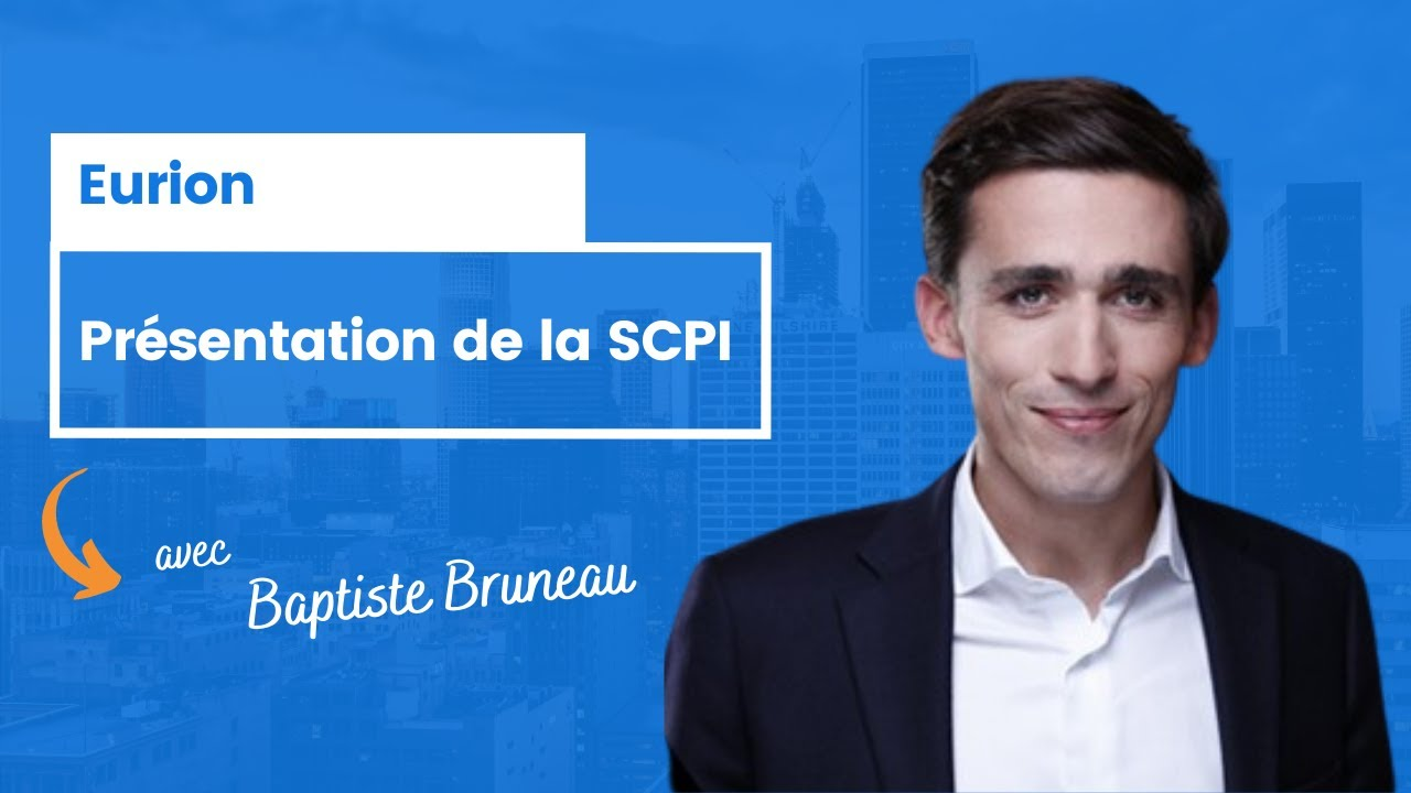 Eurion : présentation de la SCPI par Baptiste Bruneau