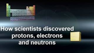 getlinkyoutube.com-6.1 How protons, electrons and neutrons were discovered.