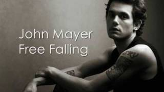 John Mayer - Free Falling - With Lyrics width=