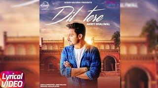 Dil Tere (Lyrical Video) | Amrit Dhaliwal | Full Punjabi Song 2018 | Speed Records