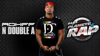 Rohff - N Double A En Live Dans Planète Rap