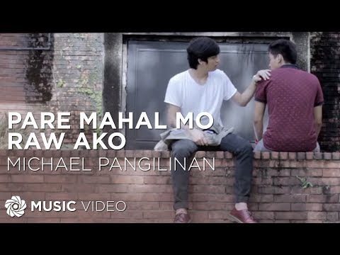 MICHAEL PANGILINAN - Pare Mahal Mo Raw Ako (Official Music Video)
