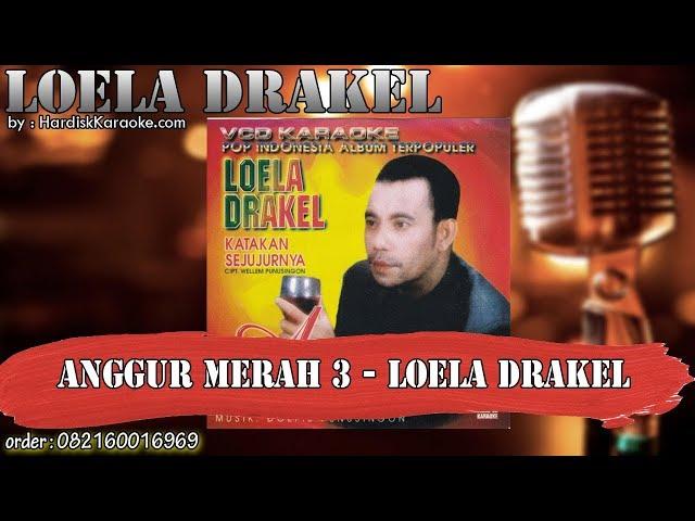 ANGGUR MERAH 3 - LOELA DRAKEL karaoke tanpa vokal KARAOKE LOELA DRAKEL