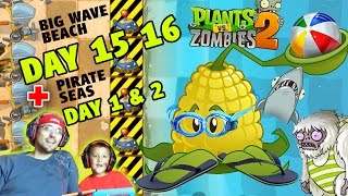 Lets Play PVZ 2: Big Wave Beach Day 15 & 16 + Kernel Pult: PIRATES Seas Day 1 & 2 w/ Mike