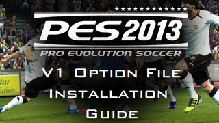 getlinkyoutube.com-PES 2013 Most Indepth Option File Installation Guide - (Newer Version Out Now)