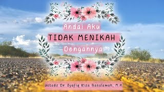 getlinkyoutube.com-Andai Aku tidak Menikah Dengannya - Ustadz Dr. Syafiq Riza Basalamah, M.A.