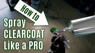 How-To Spray CLEARCOAT Like a Professional!
