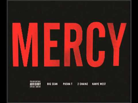 Kayne West feat. Big Sean, T & 2 Chainz - Mercy