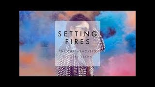 SETTING FIRES - THE CHAINSMOKERS FEAT XYLO karaoke version ( no vocal ) lyric