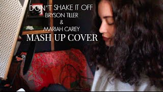 Bryson Tiller & Mariah Carey - Don't Shake It Off [Mashup] (Sabrina Claudio Cover)