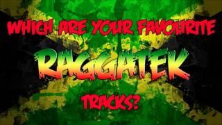 getlinkyoutube.com-WHICH ARE YOUR FAVOURITE RAGGATEK TRACKS?