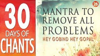 getlinkyoutube.com-Day 26 - Mantra to Remove All Problems - HEY GOBIND HEY GOPAL - 30 Days of Chants
