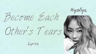 Hyolyn-Become-Each-Others-Tears-Hwarang-The-Beginning-OST-Part-5-HanRomEng-lyrics width=