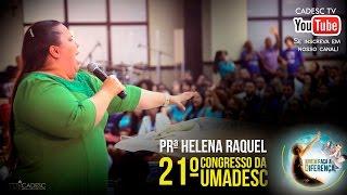 getlinkyoutube.com-Pra. Helena Raquel - 21º Congresso da UMADESC