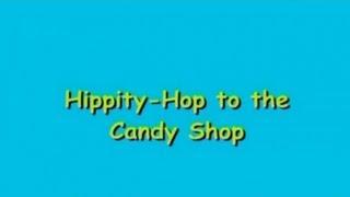 getlinkyoutube.com-Hippity-Hop to the Candy Shop