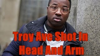 Troy Ave Shot In Head And Arm In Brooklyn