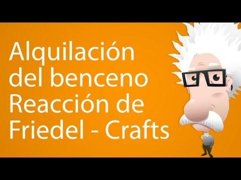 Alquilación del benceno (reacción de Friedel - Crafts)