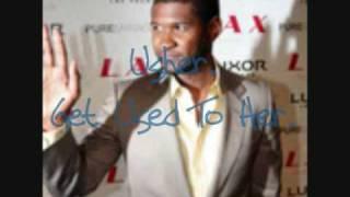 getlinkyoutube.com-Usher - Get Used To Her [2009 - NEW MUSIC!]